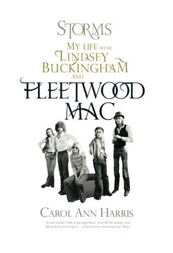 "9781845133863: Storms: My Life with Lindsey Buckingham & Fleetwood Mac: My Life with Lindsey Buckingham and ""Fleetwood Mac"""