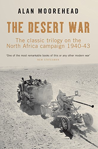 The Desert War: The Classic Trilogy on the North Africa Campaign 1940-43 (1845133919) by Moorehead, Alan