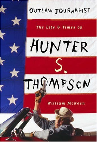 9781845133986: Outlaw Journalist the Life of Hunter S.Thompson