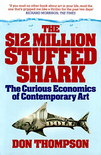 9781845134075: $12 Million Stuffed Shark: The Curious Economics of Contemporary Art