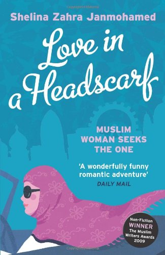 9781845134280: Love in a Headscarf: Muslim Woman Seeks The One: Finding Mr Right by Arrangement