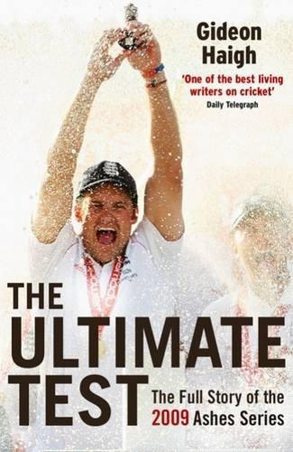 9781845134495: The Ultimate Test: The Story of the 2009 Ashes Series