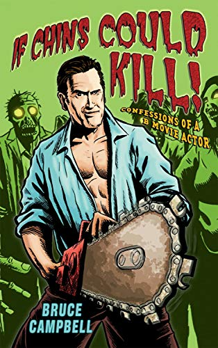 9781845134747: If Chins Could Kill: Confessions of a B Movie Actor