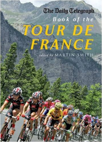 9781845134846: The Daily Telegraph Book of the Tour de France (Telegraph Books)