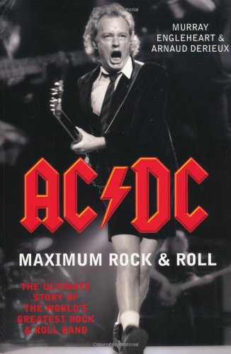 """9781845134969: """"AC/DC"""": Maximum Rock and Roll - The Ultimate Story of the World's Greatest Rock and Roll Band"""
