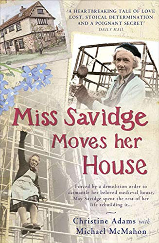 9781845135188: Miss Savidge Moves Her House: The Extraordinary Story of May Savidge and her House of a Lifetime