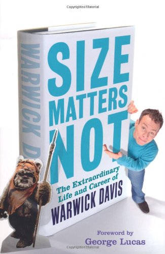 9781845135317: Size Matters Not: The Extraordinary Life and Career of Warwick Davis
