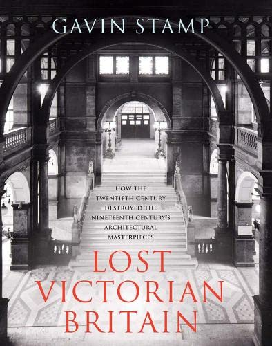 9781845135324: Lost Victorian Britain: A Pictorial Chronicle of Destruction