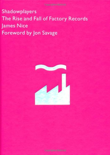Shadowplayers: The Rise and Fall of Factory: James Nice