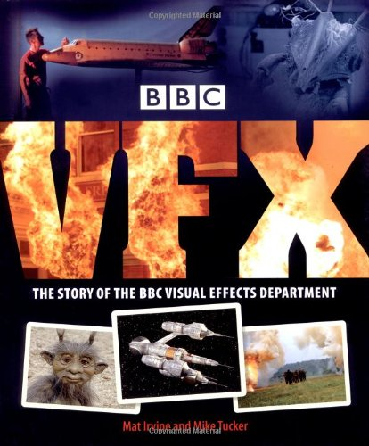 9781845135560: BBC VFX: The Story of the BBC Visual Effects Department
