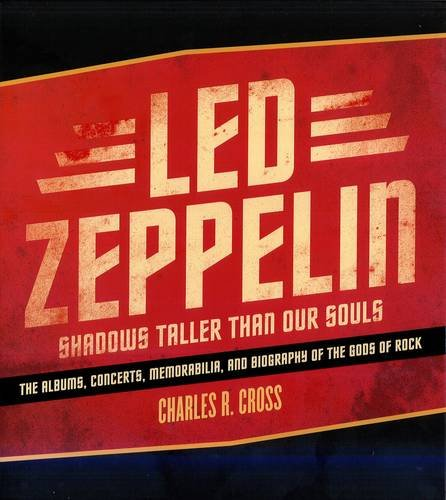9781845135737: Led Zeppelin: Shadows Taller Than Our Souls. Charles R. Cross