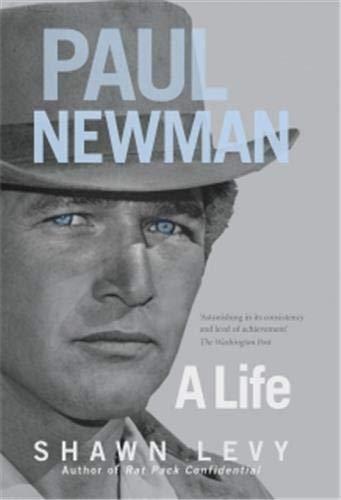 9781845135874: Paul Newman: A Life. Shawn Levy