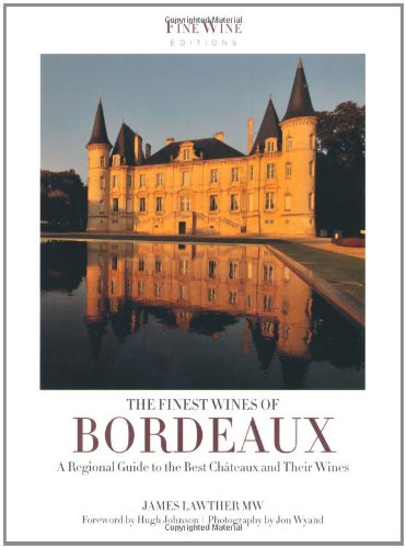 9781845136079: Finest Wines of Bordeaux: A Regional Guide to the Best Chteaux and Their Wines