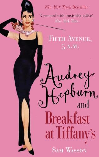 9781845136086: Fifth Avenue, 5 Am: Audrey Hepburn, Breakfast at Tiffany's, and the Dawn of the Modern Woman
