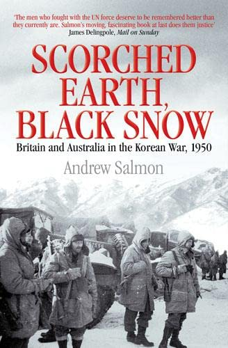 9781845136192: Scorched Earth, Black Snow: Britain and Australia in the Korean War, 1950