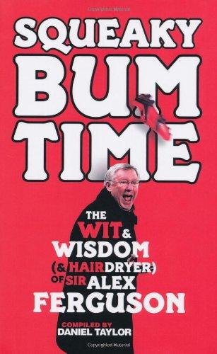 Squeaky Bum Time: The Wit & Wisdom of Sir Alex Ferguson