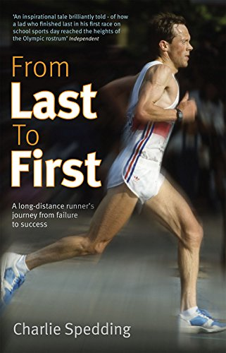 9781845136284: From Last to First: A long-distance runner's journey from failure to success
