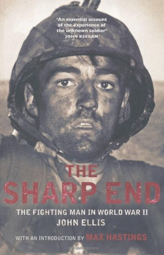 9781845136765: The Sharp End: The Fighting Man in World War II