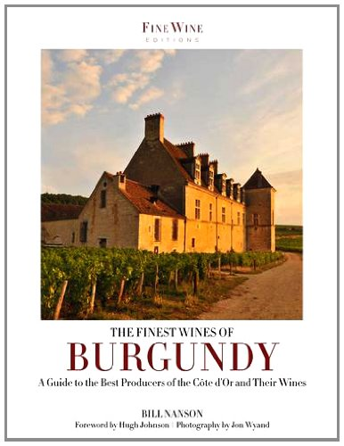 9781845136925: The Finest Wines of Burgundy: A Guide to the Best Producers of the Côte d'Or and Their Wines