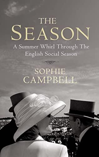 9781845137038: The Season: A Summer Whirl Through the English Social Season