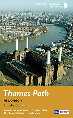 9781845137069: Thames Path in London: From Hampton Court to Crayford Ness: 50 miles of historic riverside walk (National Trail Guides)