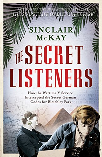 9781845137632: The Secret Listeners: How the Y Service Intercepted the German Codes for Bletchley Park