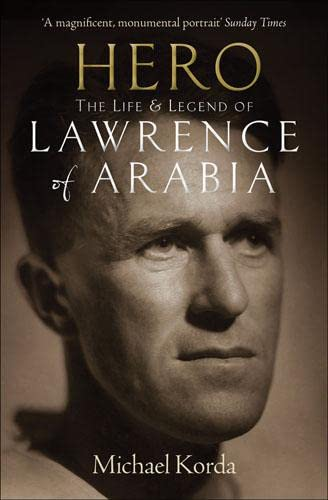 9781845137717: Hero: The Life and Legend of Lawrence of Arabia