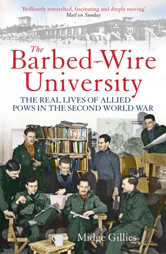 Barbed-Wire University ; The Real Lives of Allied Prisoners of War in the Second World War
