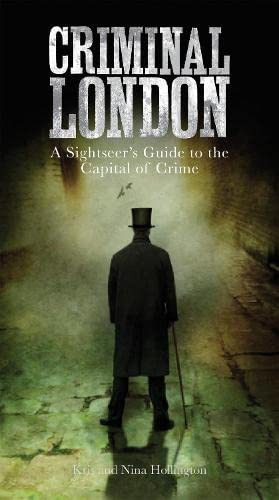 9781845137786: Criminal London: A Sightseer's Guide to the Capital of Crime