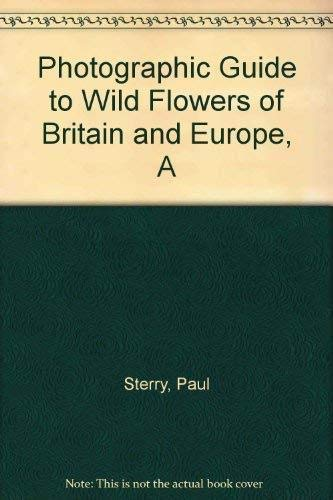 A Photographic Guide to Wild Flowers of: Sterry, Paul