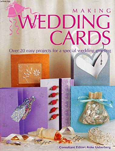 9781845171087: Making Wedding Cards, Over 20 Projects For A Special Wedding Greeting.