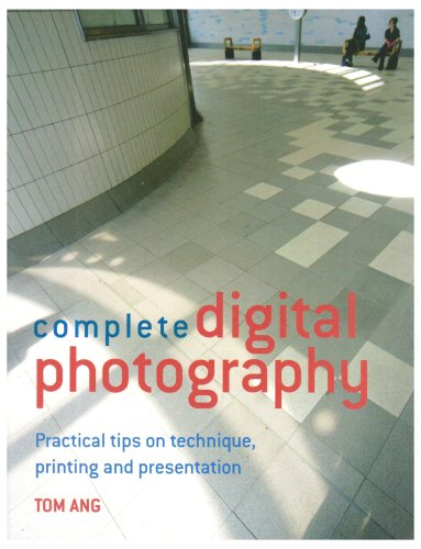 Complete Digital Photography: Ang, Tom