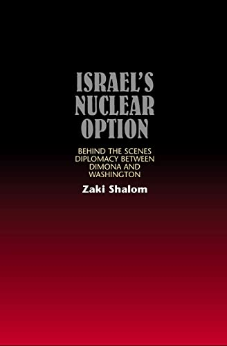 9781845190132: Israel's Nuclear Option: Behind the Scenes Diplomacy Between Dimona and Washington