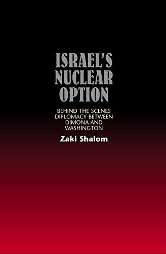 9781845190149: Israel's Nuclear Option: Behind the Scenes Diplomacy Between Dimona and Washington