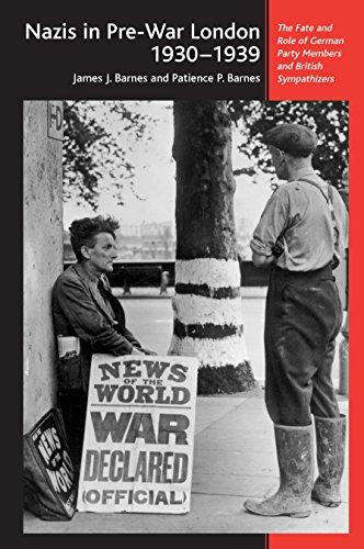 The Nazis in Pre-War London, 1930-1939: The: James J. Barnes,