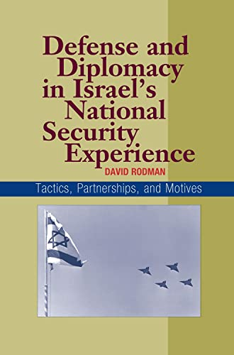 9781845190736: Defense and Diplomacy in Israel's National Security Experience: Tactics, Partnerships, and Motives