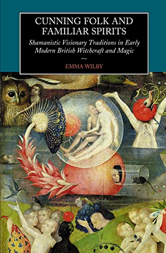 9781845190781: Cunning Folk and Familiar Spirits: Shamanistic Visionary Traditions in Early Modern British Witchcraft and: Shamanistic Visionary Traditions in Early Modern British Witchcraft and Magic