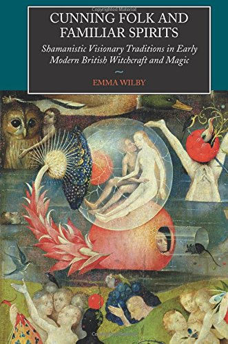 9781845190798: Cunning Folk and Familiar Spirits: Shamanistic Visionary Traditions in Early Modern British Witchcraft and: Shamanistic Visionary Traditions in Early Modern British Witchcraft and Magic