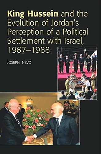 King Hussein and the Evolution of Jordan's: Nevo, Joseph