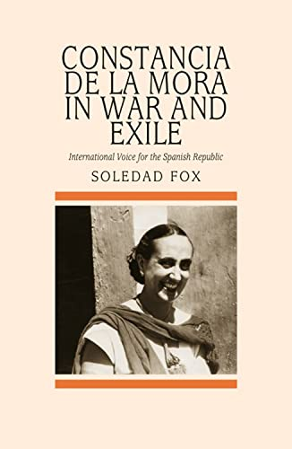 9781845191665: Constancia De La Mora in War and Exile: International Voice for the Spanish Republic (Sussex Studies in Spanish Hist)