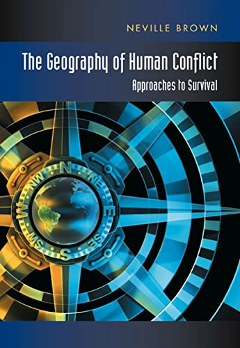 9781845191696: The Geography of Human Conflict: Approaches to Survival