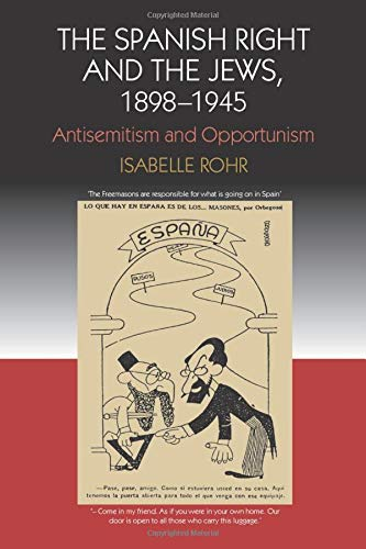 9781845191825: The Spanish Right and the Jews, 1898-1945: Antisemitism and Opportunism (Canada Blanch/Sussex Academic Studies on Contemporary Spain)