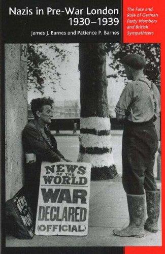 Nazis in Pre-War London, 1930-1939: The Fate: Barnes, James J.;