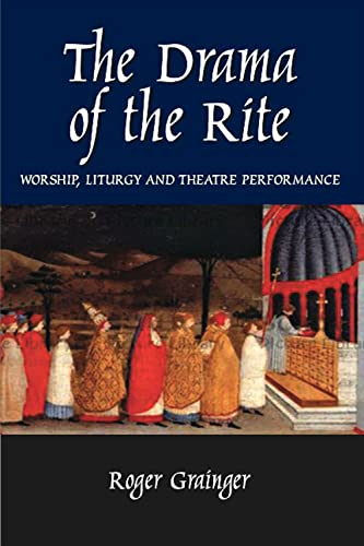 9781845193065: The Drama of the Rite: Worship, Liturgy & Theatre Performance
