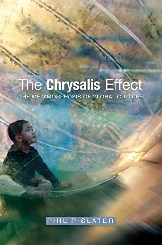 9781845193119: The Chrysalis Effect: The Metamorphosis of Global Culture