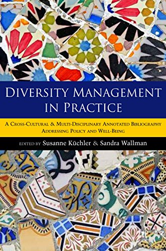 Diversity Management in Practice: A Cross-Cultural and Multi-Disciplinary Annotated Bibliography ...