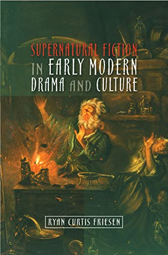 9781845193294: Supernatural Fiction in Early Modern Drama and Culture