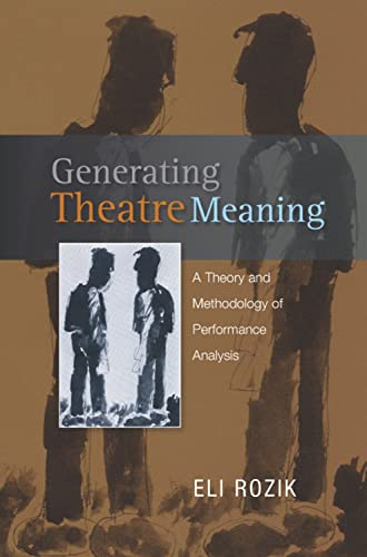 9781845193300: Generating Theatre Meaning: A Theory and Methodology of Performance Analysis