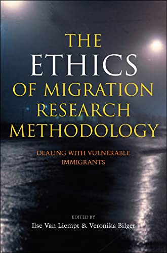 9781845193317: The Ethics of Migration Research Methodology: Dealing with Vulnerable Immigrants