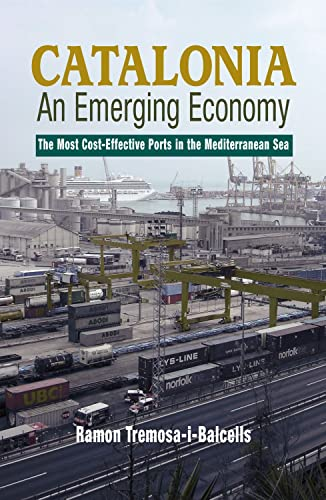 Catalonia - an Emerging Economy: The Most Cost-effective Ports in the Mediterranean Sea: Not ...